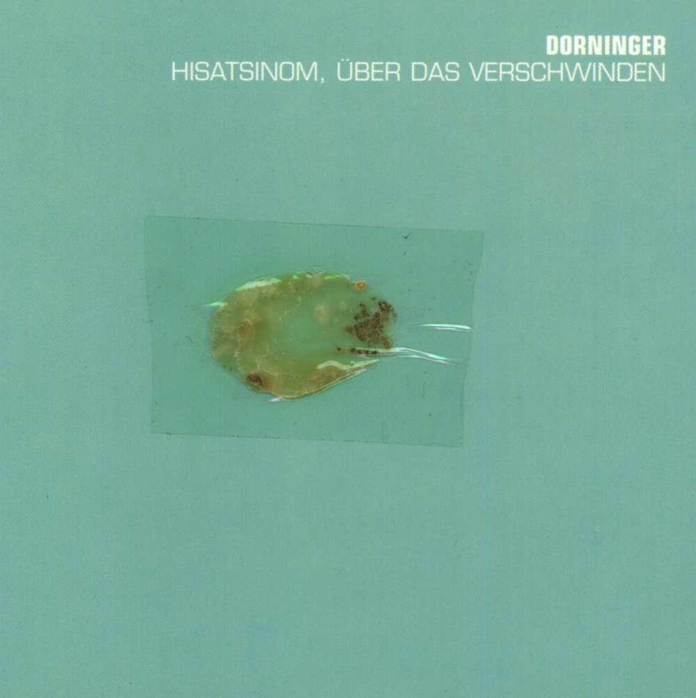 "Dorninger ""Hisatsinom, über das Verschwinden"" - CD/Digital"